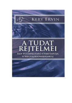 Kery Ervin - A tudat rejtelmei Make It Simple, Author, Names, Books, How To Make, Health, Libros, Health Care, Book