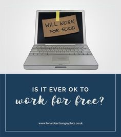 Is it ever ok to work for free? You'd think the answer would be a definite no! But not every situation is straightforward, so here's what to do if you find yourself considering whether or not to work for free.