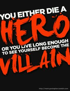 You either die a hero, or you live long enough to see yourself become the villain. #Batman