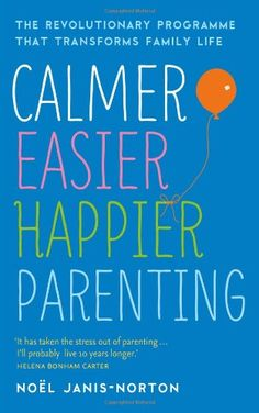 Calmer, Easier, Happier Parenting: Simple Skills to Transform Your Child « LibraryUserGroup.com – The Library of Library User Group