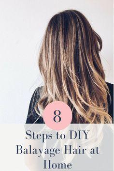 8 Easy Steps to DIY Balayage Hair Color at Home #diybalayage