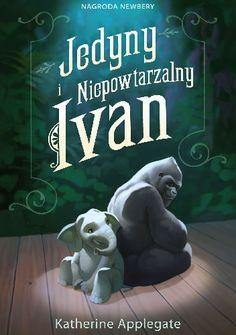 Okładka książki Jedyny i Niepowtarzalny Ivan