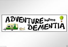 Funny bumper stickers Adventure before Dementia Car Decal for gray nomads. #possumsprintshop
