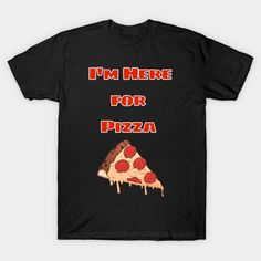 Here for Pizza