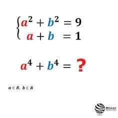 Knowing that a and b are real numbers. Calculate the value of the expression: a⁴+b⁴=?  Wiedząc, że a, b są dowolnymi liczbami rzeczywistymi, które spełniają warunki takie, że: a²+b²=9 i a+b=1. Wyznacz wartość wyrażenia: a⁴+b⁴=?