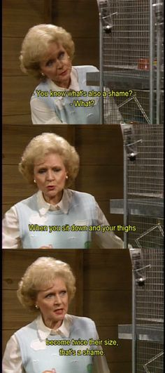 Seriously, love Betty White.