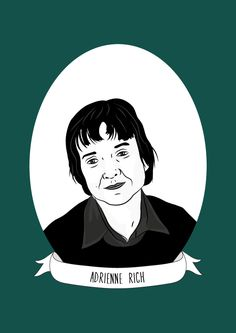 "Adrienne Rich was an American poet, essayist and feminist called ""one of the most widely read and influential poets of the second half of the 20th century."" She is credited with bringing ""the oppression of women and lesbians to the forefront of..."
