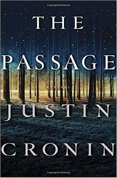 The Passage: A Novel (Book One of The Passage Trilogy): Justin Cronin: 784 pages