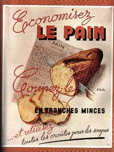 """WW2 French: """"Save the bread. Cut it into thin slices. ... and use the peel, without residue to the soup. """""""