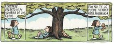 """""""Sitting for a while in the shade of a tree. No one can sell you that, Madariaga"""" Good Notes, Humor Grafico, Calvin And Hobbes, Good Thoughts, True Words, Picture Quotes, Hand Lettering, Moose Art, Funny"""