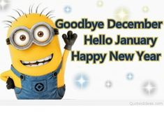 Hello December ☃ : QUOTATION – Image : Quotes Of the day – Description Hello January Minions Sharing is Power – Don't forget to share this quote ! Happy New Year Quotes, Quotes About New Year, Happy New Year 2019, January Pictures, January Images, Hello January Quotes, Hello December, September, Welcome February