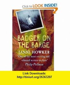 Badger on the Barge (9781406301304) Janni Howker , ISBN-10: 1406301302  , ISBN-13: 978-1406301304 ,  , tutorials , pdf , ebook , torrent , downloads , rapidshare , filesonic , hotfile , megaupload , fileserve