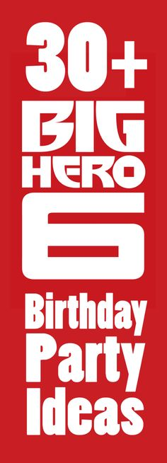 Plan a Baymax size celebration with these 30+ Big Hero 6 Birthday Party Ideas - free printables, food ideas, craft activities, birthday supplies and more!