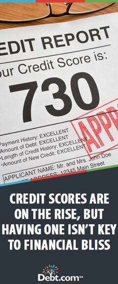 Credit Scores Are on the Rise, But Having One Isnt Key to Financial Bliss