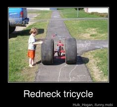 Redneck Tricycle Kid behind a muddy truck and next to a tricycle with huge slick tires on the back. Maserati, Bugatti, Ferrari, Redneck Humor, Redneck Games, Redneck Party, Pokemon, Rednecks, Big Wheel