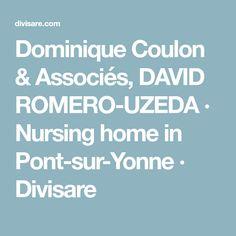Dominique Coulon & Associés, DAVID ROMERO-UZEDA · Nursing home in Pont-sur-Yonne · Divisare