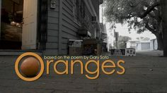 """a video interpretation based on the poem """"Oranges"""" by Gary Soto"""