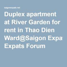 Duplex apartment at River Garden for rent in Thao Dien Ward@Saigon Expats Forum