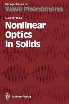 Nonlinear Optics in Solids: Proceedings of the International Summer School, Aalborg, Denmark, July 31 - August 4,...