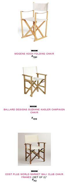 Mogens Koch Folding Chair $750  vs  Ballard Designs Suzanne Kasler Campaign Chair $199  vs  Cost Plus World Market Bali Club Chair (set of 2) $25