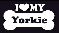 I Love My Yorkie 117,I Love My Dog Decals, Dog Decals, Dog ...