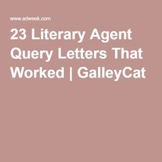 168 best new query letters images on pinterest letter example 23 literary agent query letters that worked galleycat spiritdancerdesigns Gallery