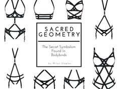 I would love a Bodybind piece- so sexy!  Sacred Geometry – The Secret Symbolism Found In Bodybinds | The Bodybinds® Blog