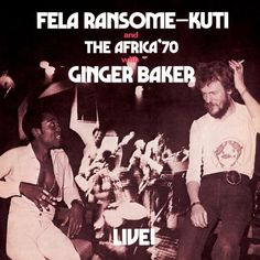 Fela Kuti Live With Ginger Baker on LP + Download Card Originally recorded in 1971 and 1978 by Fela Kuti's band, Africa 70, with the addition of former Cream drummer Ginger Baker, this album contains