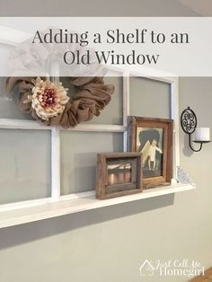 adding a shelf to an old window, how to, repurposing upcycling, shelving ideas