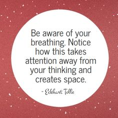 The wisdom of Eckhart Tolle - Be aware of your breathing Meditation Quotes, Yoga Quotes, Mindfulness Meditation, Me Quotes, Happy Quotes, Friend Quotes, Shirt Quotes, Mindfulness Quotes, Happiness Quotes