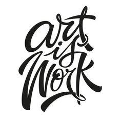 'Art is Work' T-Shirt on Behance by Ashley Willerton brushlettering / qoute / motivation / Handlettering / lettering / typography / brushtype / designinspiration / goodletters / handmadefont / moderncalligraphy / calligratype / calligraphy
