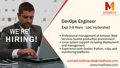 Job alert:  #DevOpsEngineer with 5-9 years experience in #Docker, #Python, Linux system support etc Hit the mail with resume on avinash.kollimarala@madhees.com