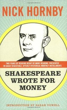 Nick Hornby - Shakespeare Wrote for Money