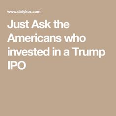 Just Ask the Americans who invested in a Trump IPO