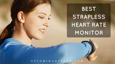 Chest strap monitors can be uncomfortable and awkward, which is why strapless heart rate monitors are such a great option. Here are the 10 best strapless heart rate monitors to buy in 2016.