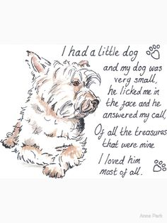http://www.redbubble.com/people/archiesgirl/works/16011423-i-had-a-little-west-highland-terrier?grid_pos=159
