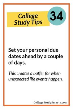 Set your personal due dates ahead by a couple of days. | Study Tips for College, study tips, college study tips, online student study tips, online course study tips, study strategies, study in less time, study better, study habits, study schedule, college study skills, how to study in college, online study tips