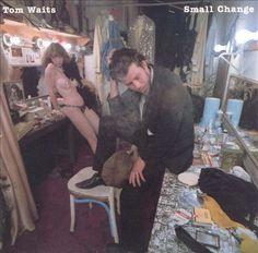 Tom Waits: Small Change. 1976. Asylum.