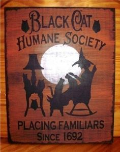 Primitive Witch Wood Signs Halloween Black Cat Humane Society Witches Rustic Samhain Wiccan cats Magic $27