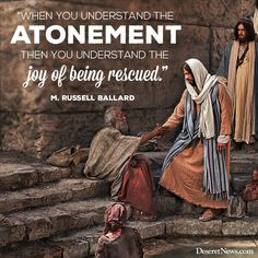 """When you understand the Atonement, then you underdtand the joy of being rescued."" ~ Elder M. Gospel Quotes, Lds Quotes, Religious Quotes, Uplifting Quotes, Spiritual Quotes, Mormon Quotes, Jesus Quotes, Quotable Quotes, Arabic Quotes"