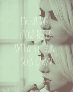 everything looks better when the sun goes down. Pretty Reckless.