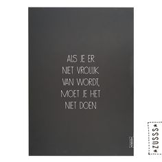 Zusss   A3 poster als je er niet vrolijk van wordt   http://www.zusss.nl/product/a3-poster-tekst-als-je-er-niet-vrolijk-van/