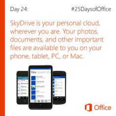 Day 24: SkyDrive - Your personal cloud, wherever you are. Your photos, documents, and other important files are available to you on your phone, tablet, PC, or Mac Learn more at http://office.microsoft.com/en-us/web-apps-help/work-together-on-office-documents-in-skydrive-HA102625039.aspx?WT.mc_ID=soc_fb_25daysOffice
