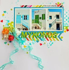 Heather's Scrap Room: Thinking of Mykonos Cruise Scrapbook Pages, Travel Scrapbook, Color Pairing, Layout Inspiration, Just Amazing, Mykonos, Beach Trip, Scrapbooking Layouts, Travel City