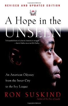 A Hope in the Unseen: An American Odyssey from the Inner City to the Ivy League by Ron Suskind http://www.amazon.com/dp/0767901266/ref=cm_sw_r_pi_dp_h2cZub1ZKCVW0