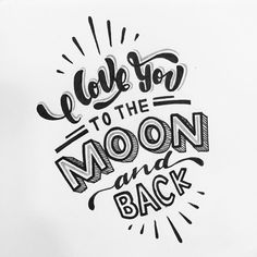 I love you to the moon and back - #lettering #letteringonsunday #handwritten #type #typography #calligraphy #handlettering #quotes #customtype #typespire #goodtype #thedailytype #welovetype #typegang #typedesign #handletters #typographyserved #letteringdesign #typeworship #brush_type #todays_type #typespot #creatorshouse #typeshowcase #thefinelab #typematters #50words #typographyinspired #idealinspiration #TYxCA