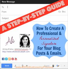 How To Create A Personalized Signature For Your Blog Posts + Emails
