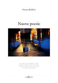 Nuove poesie, di Franco Buffoni :: LaRecherche.it [ eBook n. 194, Poesia ]