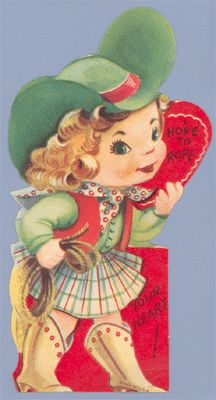 Love the face on this cowgirl. Also, this site has tons of vintage valentine cards.
