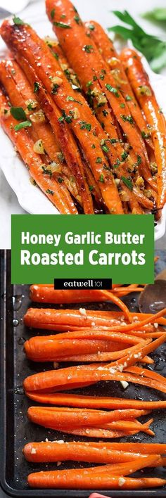Honey garlic butter roasted carrots are so easy to make and delicious! With a pinch of cracked black pepper and Kosher salt, it makes the perfect side for a weeknight meal or a holiday crowd. eatwell101.com
